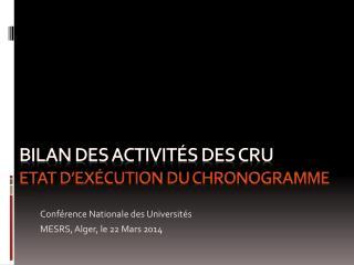Bilan des activit�s des CRU  Etat d�ex�cution du Chronogramme
