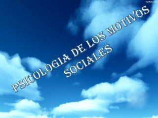 PSICOLOGIA DE LOS MOTIVOS SOCIALES