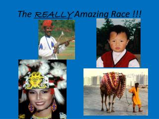The  REALLY Amazing Race !!!