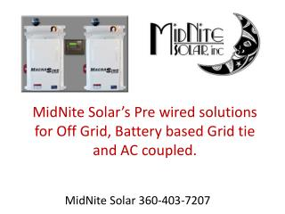 MidNite Solar's  Pre wired solutions for Off Grid, Battery based Grid tie and AC coupled.