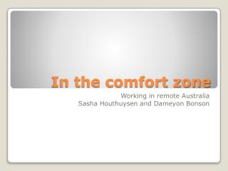 In the comfort zone