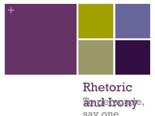Rhetoric and Irony