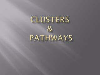 Clusters  &  Pathways
