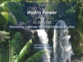 Hydro Power 21 Oct 2010 Monterey Institute for International Studies