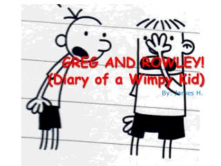 GREG AND ROWLEY! (Diary of a Wimpy Kid)