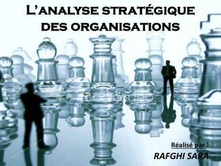 L�analyse strat�gique des organisations