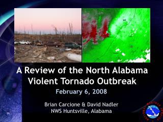 A Review of the North Alabama Violent Tornado Outbreak