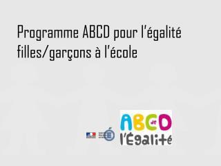 Programme ABCD pour l'égalité filles/garçons à l'école