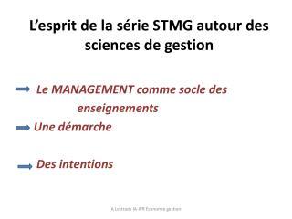 L'esprit de la série STMG autour des  sciences de gestion