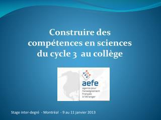 Construire des compétences en sciences d u cycle 3  au collège