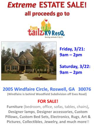 Extreme ESTATE SALE ! a ll proceeds go to