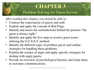 After reading this chapter, you should be able to : Contrast the expectations of guests and staff.