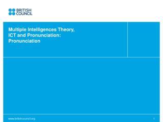 Multiple Intelligences Theory,  ICT and Pronunciation:  Pronunciation