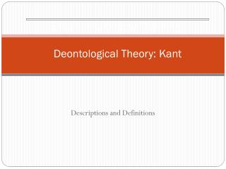 Ethics and Critical Thinking:  Deontological Theory: Kant