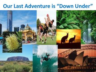 "Our Last Adventure is ""Down Under"""