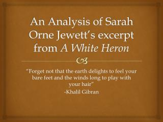 An Analysis of Sarah  Orne  Jewett's excerpt from  A  White Heron