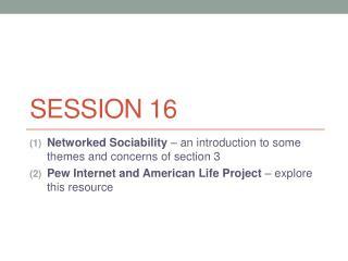 Session 16