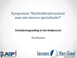 Symposium 'Slachtofferadvocatuur naar een nieuwe specialisatie?'