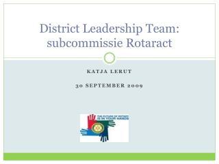 District Leadership Team:  subcommissie Rotaract