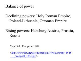 Balance of power Declining powers: Holy Roman Empire, Poland-Lithuania, Ottoman Empire