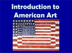 Introduction to  American Art
