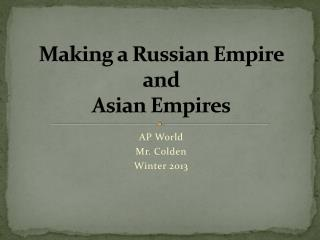 Making a Russian Empire and Asian Empires