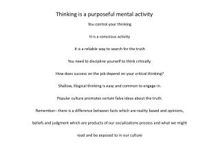 Thinking is a purposeful mental activity