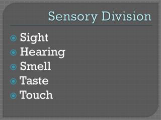 Sensory Division