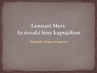 Lennart Meri: A z  északi fény kapujában