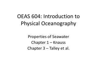 OEAS 604: Introduction to Physical Oceanography