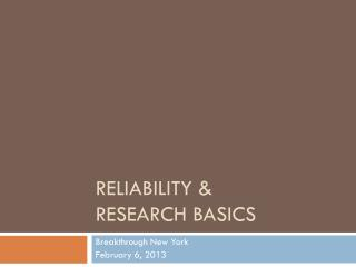Reliability &  Research Basics