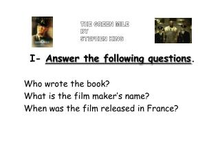 I- Answer the following questions.  Who wrote the book What is the film maker s name When was the film released in Franc