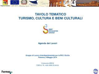 TAVOLO TEMATICO  TURISMO , CULTURA E BENI CULTURALI