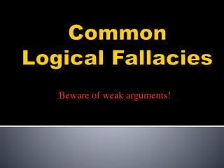Common  Logical Fallacies
