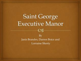 Saint George Executive Manor