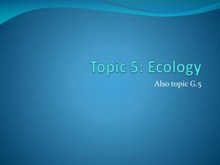 Topic 5: Ecology