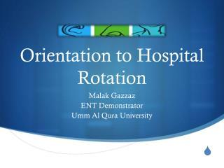 Orientation to Hospital  R otation