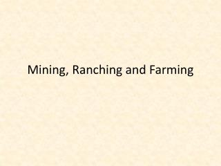 Mining, Ranching and Farming