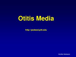Otitis Media http://pedsed.pitt.edu