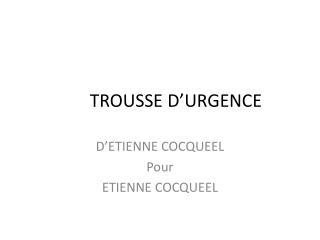 TROUSSE D�URGENCE