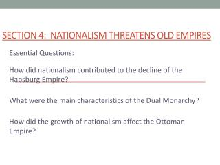 Section 4:  Nationalism Threatens Old Empires