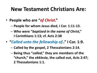 New Testament Christians Are: