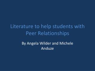 Literature to help students with Peer Relationships