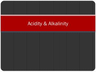 Acidity & Alkalinity
