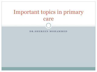 Important topics in primary care