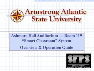 Ashmore Hall Auditorium --- Room 119                       Smart Classroom  System                                     O