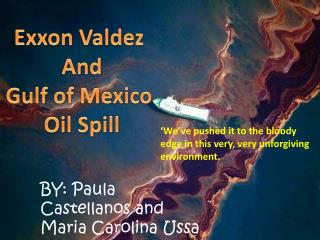 Exxon Valdez  And Gulf of Mexico  Oil Spill
