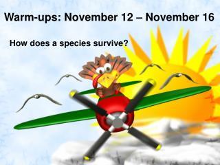 Warm-ups: November  12  – November  16