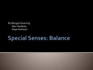 Special Senses: Balance