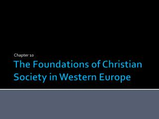 The Foundations of Christian Society in Western Europe